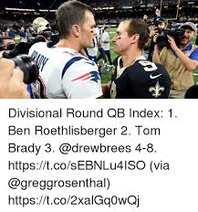 Ben Roethlisberger Meme - divisional round qb index 1 ben roethlisberger 2 tom brady 3 4 8