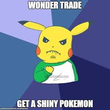 Pikachu Memes - success pikachu part 7 wonder trade get a shiny pokemon pokemon