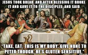 Last Supper Meme - last supper now gluten free meme