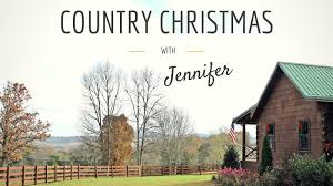 Country Home Christmas Decorating Ideas by Country Christmas Decorating Ideas Jennifer Decorates