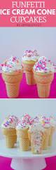 funfetti ice cream cone cupcakes blahnik baker