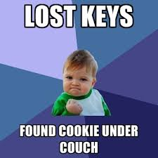 Lost Keys Meme - lost keys found cookie under couch create meme