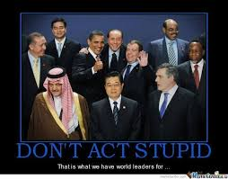 Leadership Meme - stupid world leaders by mwormington meme center