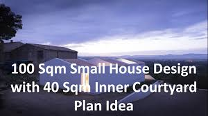 House Design Plans by 100 Sqm Small House Design With 40 Sqm Inner Courtyard Plan Idea