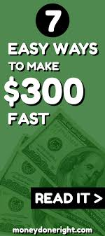 easy way to earn money how to make 300 fast
