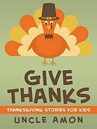 give thanks thanksgiving stories for kindle edition by