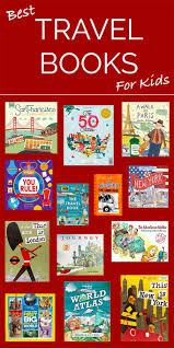 best travel books and fun destination guides for kids