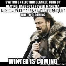 Hot To Make A Meme - switch on electric blanket turn up heating have hot shower make
