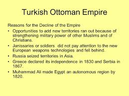 The Decline And Fall Of The Ottoman Empire Fall Of Empires Ppt