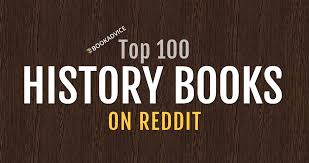 top 100 history books on reddit u2013 bookadvice u2013 medium