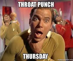 Throat Punch Meme - throat punch thursday make a meme