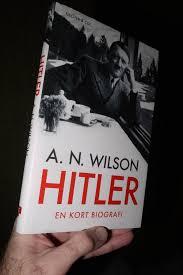 hitler kort biografi hitler en kort biografi a n wilson 2012 adolf hitler wwii på