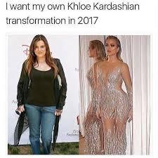 Khloe Kardashian Memes - dopl3r com memes i want my own khloe kardashian transformation