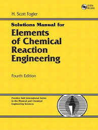 solution manual elements of chemical reaction engineering 4th