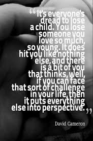 Love A Child Quotes by It U0027s Everyone U0027s Dread To Lose A Child You Lose Someone You Love