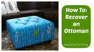 How To Make An Upholstered Ottoman by How To Recover An Ottoman Youtube