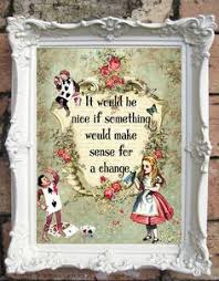 Shabby Chic Decore by Alice In Wonderland Quote Art Print Shabby Chic By Oldstyledesign