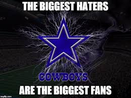 Cowboy Haters Meme - dallas cowboys imgflip