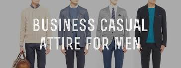 attire men business casual men s attire dress code explained gentleman s