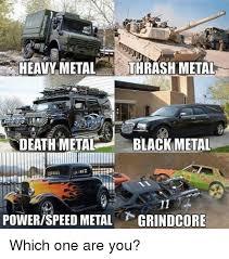 Death Metal Meme - heavy metal thrash metal death metal black metal powerspeed metal