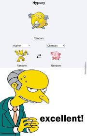 Mr Burns Excellent Meme - mr burns i choose you by nurlan meme center