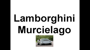 how to pronounce lamborghini gallardo how to pronounce lamborghini murcielago