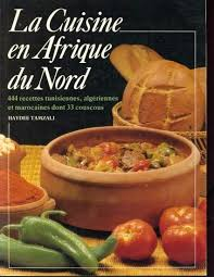 cuisine nord la cuisine en afrique du nord by haydee tamzali 1990 the
