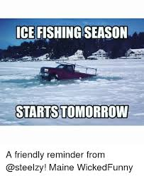 Ice Fishing Meme - ice fishing season starts tomorrow a friendly reminder from maine