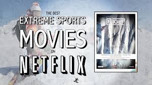 11 best extreme sports movies on netflix youtube