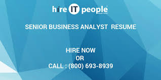 Senior Business Analyst Resume Senior Business Analyst Resume Hire It People We Get It Done