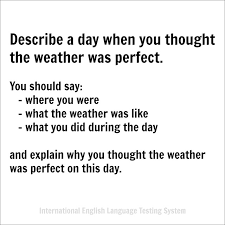 describe a day when you thought the weather was ielts
