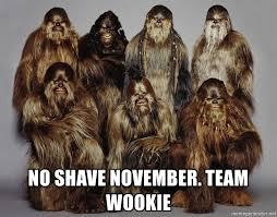 No Shave November Meme - no shave november team wookie wookieee meme generator