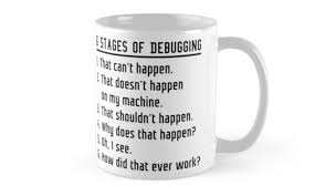 mug design six stages of debugging black text design for programmers mugs by