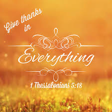 give thanks in everything thankful thanksgiving thanksgiving