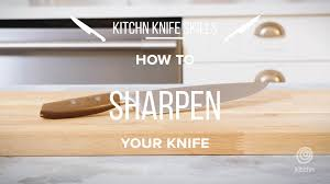 how to sharpen a knife the video kitchn