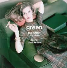 Color Green Green The History Of A Color Michel Pastoureau 9780691159362