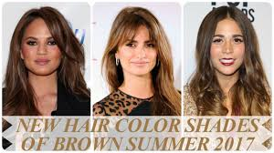 new hair color shades of brown summer 2017 youtube