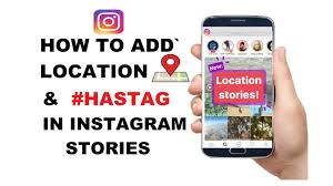 how to add locations and hastag in instagram stories youtube