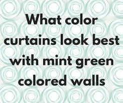 Mint Green Curtains What Color Curtains Go With Mint Green Walls Mint Green Home Decor