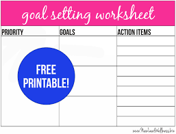 free printable goal setting worksheet and instructions u2013 new leaf