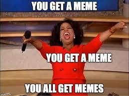 Get Meme - oprah you get a meme imgflip