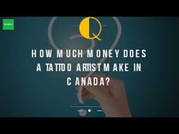 how much money does a tattoo artist make in canada youtube