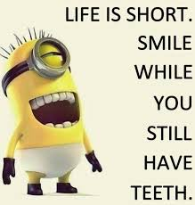 You Make Me Smile Meme - funny quotes my teeth will honestly never come in until i get