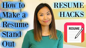 How To Make Resume Stand Out Online by Resume Hacks How To Make A Resume Stand Out Youtube