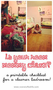 Clean Bedroom Checklist Is Your Room Mommy Clean Printable Checklist Overstuffed