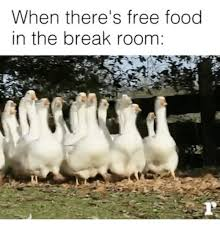 Free Food Meme - when there s free food in the break room food meme on me me