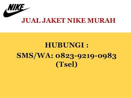 Jaket Nike Murah Bandung 0823 9219 0983 tsel jual jaket nike bandung