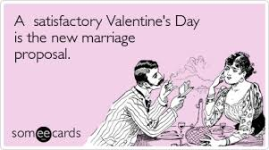 marriage engagement valentines day date funny ecard valentine s