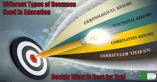 different types of resumes used in education decide what is best