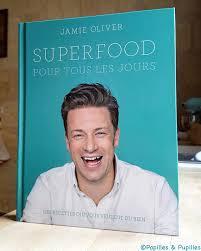 livre cuisine oliver oliver superfood pour tous les jours